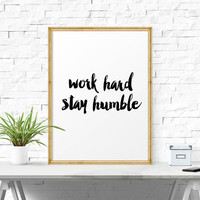 Work Hard Stay Humble, Inspirational Print, Inspirational Art, Office Wall Art, Office Decor, Printable Quote, Printable Art, Motivational