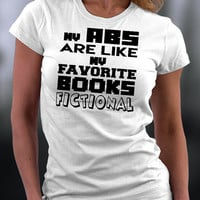 My Abs Tshirt, My Abs Are Like My Favorite Books, My Abs Are Like My Favorite Books Fictional T Shirt