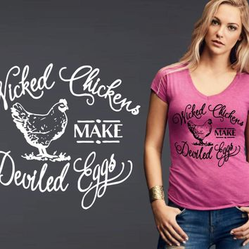 Wicked Chickens Make Deviled Eggs T-shirt