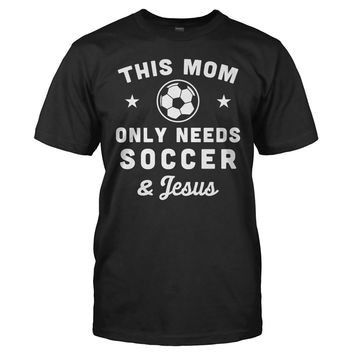 This Mom Only Needs Soccer & Jesus