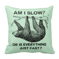 Sloth Am I Slow? Throw Pillow