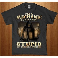I'm a mechanic i can't fix stupid - adult unisex t-shirt