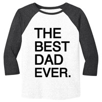 The Best Dad Ever Mens Baseball Tee - White Body-Black Sleeves