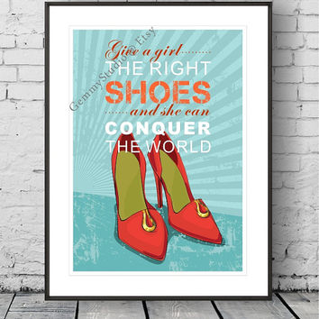 "11x14 & up,Poster Prints,""Give a girl the right shoes, and she can conquer the world."" Motivational,Inspirational,Retro,Vintage Art,Quote"