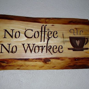 SNS Special  Rustic Sign  No Coffee  No Workee by RUSTICNORTHERN