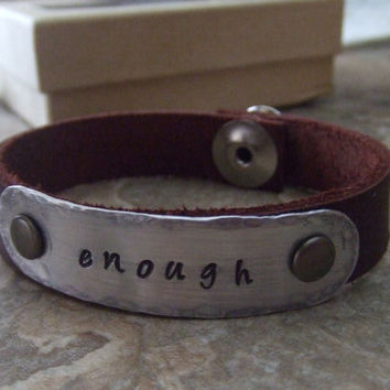 ENOUGH Leather Cuff Bracelet - Personalized Handstamped - Unisex