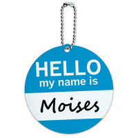 Moises Hello My Name Is Round ID Card Luggage Tag