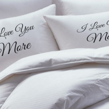 His and Her Pillow Case set, Love You More, Love You Most, pillow case set