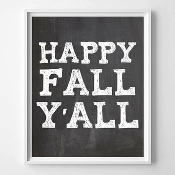 Happy Fall Y'all typography, chalkboard art print, prints and posters, apartment and dorm decor, digital art, poster