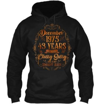 December 1975  43 Years Being Classy Sassy Smart Assy Pullover Hoodie 8 oz
