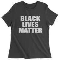 Black Lives Matter BLM Womens T-shirt