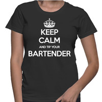 Keep Calm And Tip Your Bartender Female Shirt