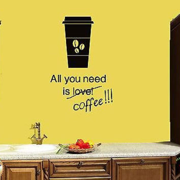 Wall Sticker Quotes All You Need Is Love Or Coffee Decor For Kitchen  z1512