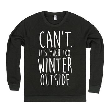 Can't. It's Much Too Winter Outside