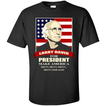 LARRY DAVID FOR PRESIDENT T-Shirt