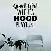 Good Girl with a Hood Playlist Quote Wall Decal Sticker Bedroom Home Room Art Vinyl Inspirational Decor Funny Teen Music Girls Women Female