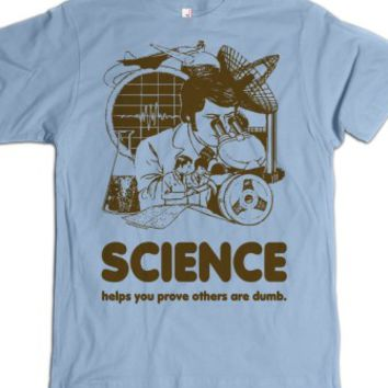 Science Helps You Prove Others Are Dumb Funny Shirt-T-Shirt 2XL |