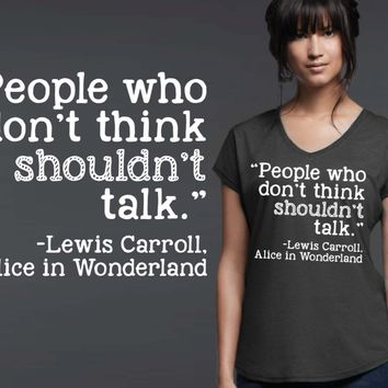 People Who Don't Think Shouldn't Talk | Alice In Wonderland