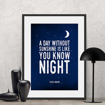 A day without sunshine is, you know - night. | Poster Quote, Poster Art, Printable Art, Minimalist Poster, Minimalist Art.