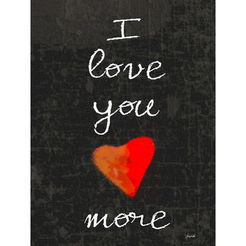 Love You More by Artist Lisa Weedn Wood Sign