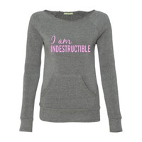 I am Indestructible  - Indestructible Me - Eco Fleece - Off the Shoulder Sweatshirt - Ruffles with Love - Racerback Tank - Womens Fitness - Workout Clothing - Workout Shirts with Sayings