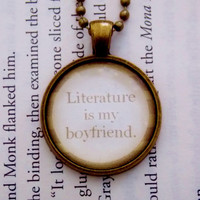 Literature Is My Boyfriend Necklace. Book Geek Necklace. 18 Inch Ball Chain.