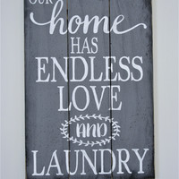 Laundry Room Sign Our Home Has Endless Love And Laundry Pallet Sign Gray Distressed Wood Wall Decor Laundry Wallhanging Handmade Handpainted
