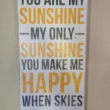 You Are My Sunshine - Distressed Wood Sign