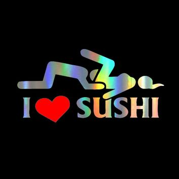 Car Sticker Vinyl 12*6cm I Love Sushi  Funny Sticker Decal Reflective Laser Motorcycle Car Styling 3D Stickers Black/Sliver