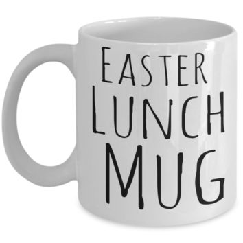 Easter Lunch Mug Inspiration Mug White Coffee Cup 2017 2018 Gifts For Him Her Family Grandparent Grandma Granddad Wive Husband Couples Fun Coffee Cups Funny Holiday Sayings Mugs