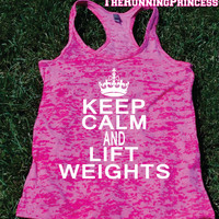 Keep Calm and Lift Weights Burnout Tank top.Womens crossfit tank.exercise tank.Running tank top. Bootcamp tank.Sexy Gym Clothing