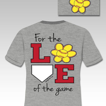 FOR THE LOVE OF THE GAME SOFTBALL T-SHIRT