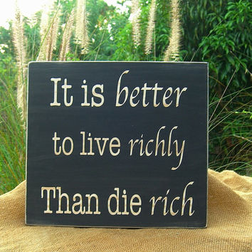 Wooden Quote Sign Home Decor-LIVE RICHLY-Rustic Home Decor, Gifts for Him, Man Cave Sign, Holiday Gift Ideas, Wooden Sign, Motivational