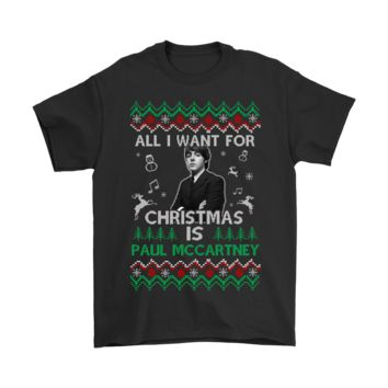 PEAPINY All I Want For Christmas Is Paul McCartney Shirts
