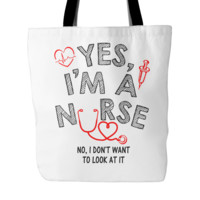 Yes, I'm A Nurse Tote Bag