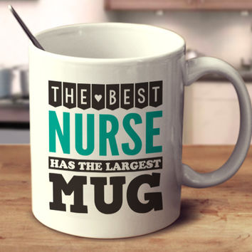 The Best Nurse Has The Largest Mug