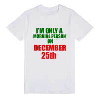 i'm only a morning person on december 25th christmas tee