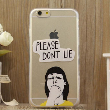 PLEASE DONT LIE Print iPhone 5/5S/6/6S/6 Plus/6S Plus creative case Gift Very Light creative case-17