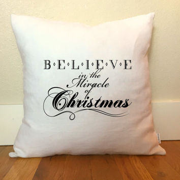 Believe in the Miracle of Christmas Pillow Cover