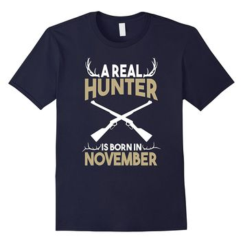 A Real Hunter is Born in November Outdoors T-Shirt