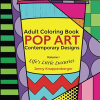Adult Coloring Book Pop Art Contemporary Designs: Life's Little Luxuries