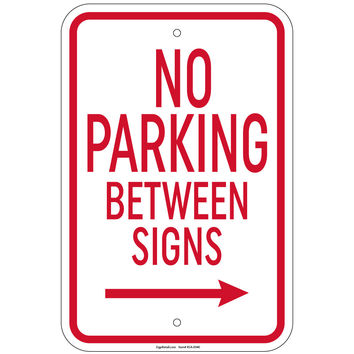 """Heavy Gauge No Parking Between Signs with right arrow Sign 12""""x18"""" Aluminum Sign Retail Store"""