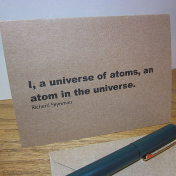 Greeting Card - Richard Feynman Quote - I, a universe of atoms, an atom in the universe