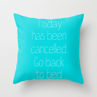 Go back to bed. Throw Pillow by Pencil Me In ™ | Society6