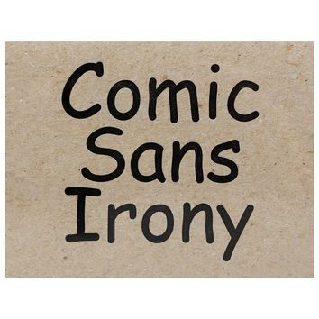 Comic Sans Irony