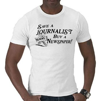 Buy Newspaper Save Journalist T-Shirt from Zazzle.com