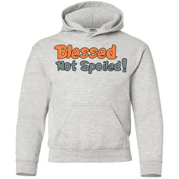Blessed Not Spoiled Kid's Christian Sweatshirt Hoodie