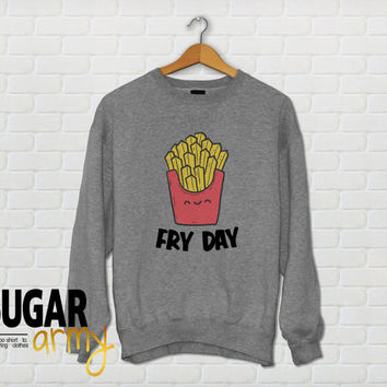 Fry Day sweater, instagram sweater fries, fries sweatshirt, fry shirt, fries shirt, tumblr sweatshirt, funny sweatshirt, tumblr teen