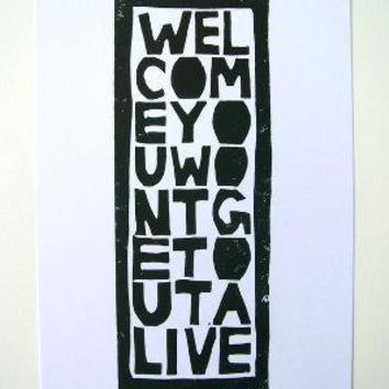 PRINT Welcome you won't get out alive BLUEBLACK by thebigharumph