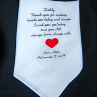Personalized Wedding Handkerchief for the Father of the Bride. Great GIFT! Your Father will always know you love him no matter what!